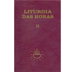 Liturgia das horas - Volume II - Tempo da Quaresma tríduo Pascal tempo da Páscoa - Encadernado